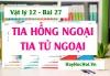Bản chất Tia hồng ngoại, Tia tử ngoại, Tính chất và Công dụng - Vật lý 12 bài 27